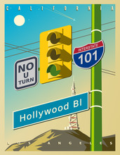 """Vintage Poster With A Yellow Traffic Light, Hollywood Sign, And Road Signs - """"No U-Turn"""", 101 Interstate. Vector Illustration In Retro Style. California, USA"""