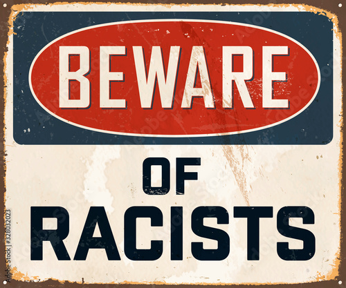 Beware of Racists - Vintage Metal Sign with a realistic rust and used effect that can be easily removed for a brand new, clean sign Canvas Print