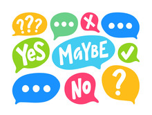 Yes No Maybe Word Text On Talk...