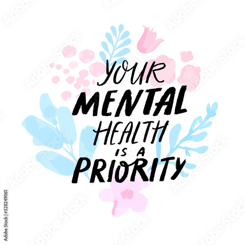Obraz Your mental health is a priority. Therapy quote hand written on delicate pink and blue branches, abstract watercolor flowers and leaves. - fototapety do salonu