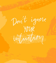 Don't Ignore Your Intuition. I...