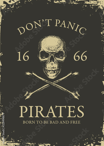 Платно Hand-drawn illustration with Pirate skull, crossbones and inscriptions on the black background in vintage style