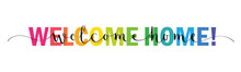 WELCOME HOME Vector Rainbow-colored Mixed Typography Banner With Interwoven Brush Calligraphy