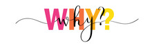 WHY? Vector Colorful Mixed Typ...