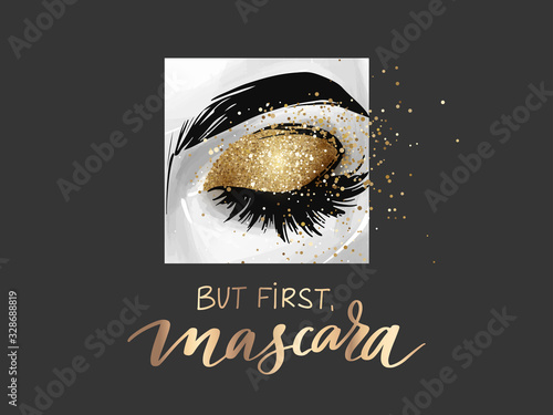 Closed eye with golden glitter eyeshadow and phrase But first, mascara Fototapet