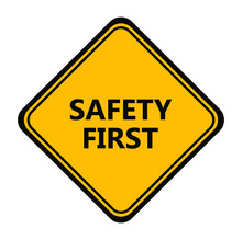 Yellow Safety First Sign. Vect...