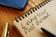 Leave Your Past Behind Written Phrase.