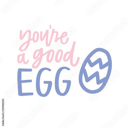 Fotografia You're a Good Egg