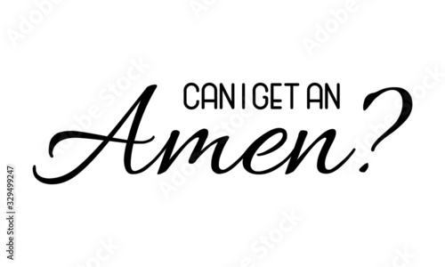 Can I get an Amen, Christian Faith, typography for print or use as poster, card, Canvas Print