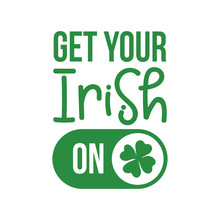 Get Your Irish ON - Funny St P...