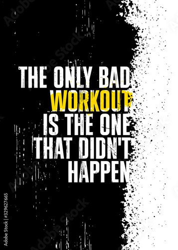 Cuadros en Lienzo The Only Bad Workout Is The One That Didn't Happen