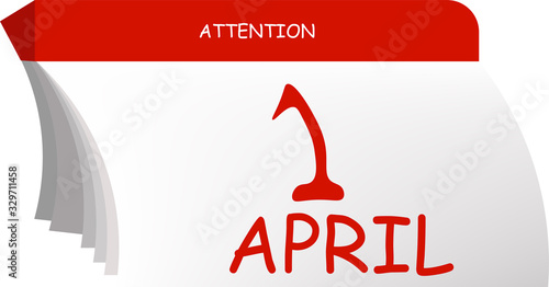 Fototapety, obrazy: paper calendar, attention, caution april fools day, April 1