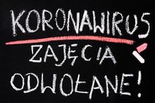 Koronawirus 2019-nCoV Napis Kredą Na Tablicy Szkolnej. Odwołanie Zajęć W Szkole. Odwołanie Zajec Na Uczelni.