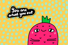 You Are What You Eat Hand Drawn Vector Illustration In Cartoon Comic Style Man Strawberry