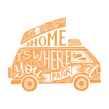 Home Is Where You Park It Quote. HAnd Drawn Vector Lettering In A Campervan Silhouette. Van Life Concept For Textile, Cup, Poster, Card