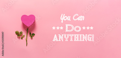 Photo You can do anything message with heart flower top view flat lay