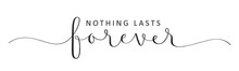 NOTHING LASTS FOREVER Vector B...