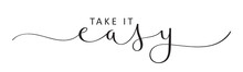 TAKE IT EASY Vector Black Brush Calligraphy Banner With Swashes