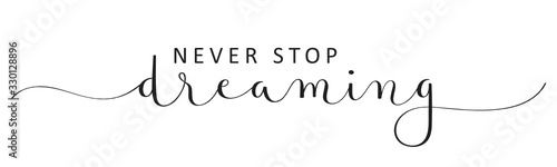 Fototapety, obrazy: NEVER STOP DREAMING vector black brush calligraphy banner with swashes