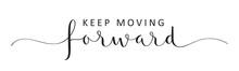 KEEP MOVING FORWARD Vector Bla...