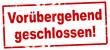 nlsb1345 NewLongStampBanner nlsb - german label / banner - Schild mit der Stempel Aufschrift: Vorübergehend geschlossen. - new-version - 2komma2zu1 xxl g9230