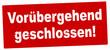 nlsb1346 NewLongStampBanner nlsb - german label / banner - Schild mit der Stempel Aufschrift: Vorübergehend geschlossen. - new-version - 2komma2zu1 xxl g9231