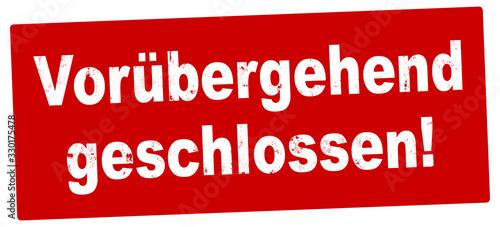nlsb1346 NewLongStampBanner nlsb - german label / banner - Schild mit der Stempel Aufschrift: Vorübergehend geschlossen. - new-version - 2komma2zu1 xxl g9231 - 330175478