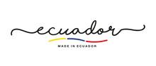 Made In Ecuador Handwritten Ca...