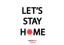 Let's Stay Home. Covid-19 Coro...