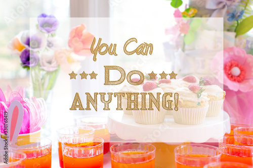 You can do anything message with dessert table with cupcakes and flowers Wallpaper Mural
