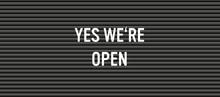 Yes We're Open Letter Board