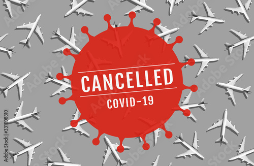 Obraz Flight cancelled with covid 19-virus epidemic all world.outbreak covid 19.save your health.government policy solution.business transportation - fototapety do salonu