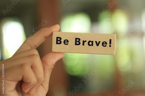Photo Inspirational quote - Be Brave