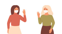 Two Women In Face Masks Mainta...