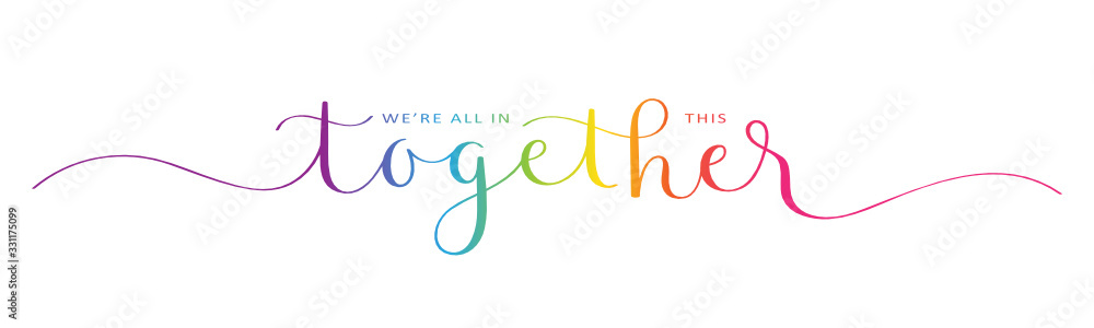 Fototapeta WE'RE ALL IN THIS TOGETHER rainbow-colored vector brush calligraphy banner with swashes