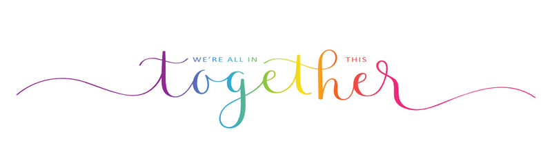 WE'RE ALL IN THIS TOGETHER rainbow-colored vector brush calligraphy banner with swashes