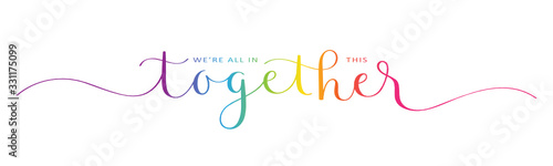 WE'RE ALL IN THIS TOGETHER rainbow-colored vector brush calligraphy banner with swashes - 331175099