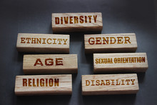 Diversity Ethnicity Gender Age Sexual Orientation Religion Disability Words Written On Wooden Block. Equality And Diversity Concept
