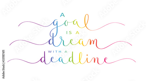 Fotografie, Tablou A GOAL IS A DREAM WITH A DEADLINE rainbow-colored vector brush calligraphy banne
