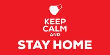 Keep Calm And Stay Home Quarantine Because Of Coronavirus