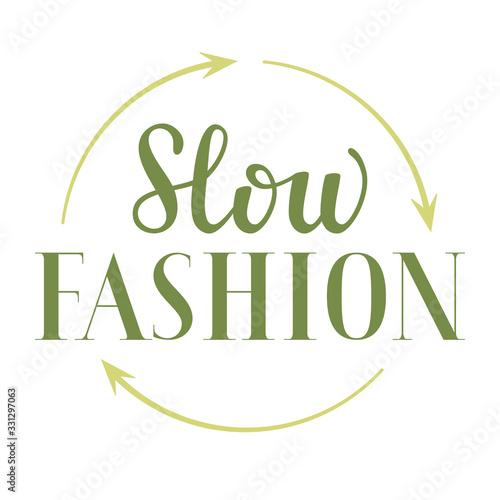 Obraz na płótnie Slow fashion lettering, sustainable fashion vector sign, short phrase, clothes,