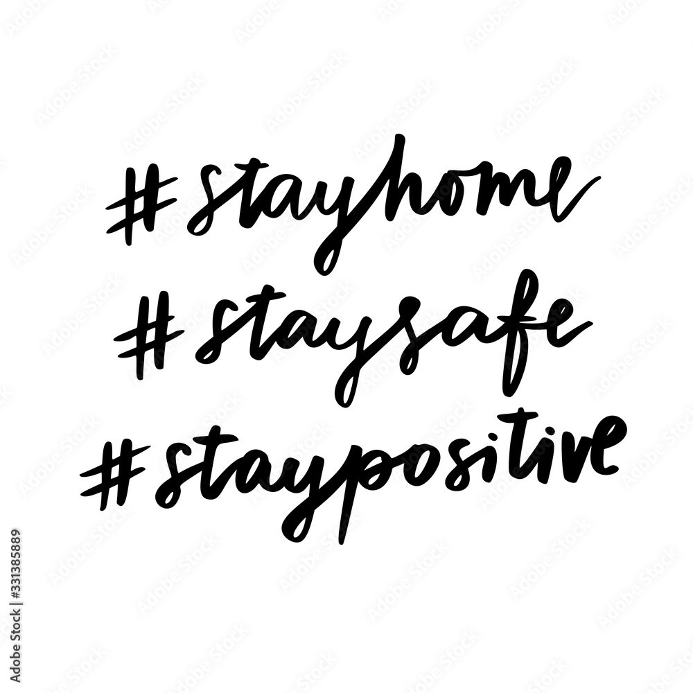 Fototapeta Stay home. Stay safe. Stay positive. Isolated vector phrase on white background. #stayhome #staysafe #staypositive