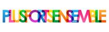 Bannière Typographique Vecteur Arc-en-ciel PLUS FORTS ENSEMBLE