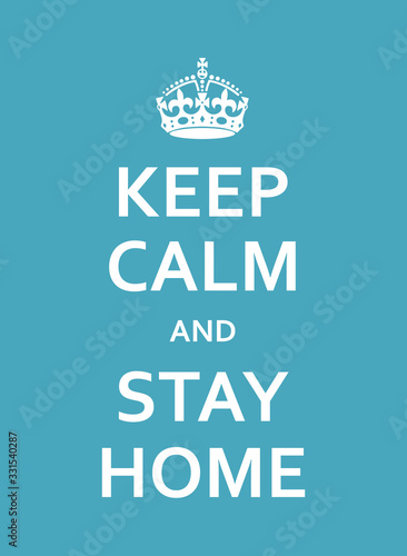 Obraz Keep Calm And Stay Home Motivational Poster With Crown - fototapety do salonu