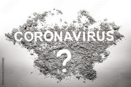Obraz na plátně Coronavirus word and question mark made in dirt, dust, ash and filth as unknown, uncertain, questionable mystery and answer, disease virus, enemy on mankind health and healthcare system