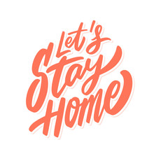 Let's Stay Home. Vector Letter...