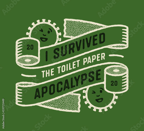 Photo I Survived The Toilet Paper Apocalypse