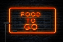 Food To Go Neon Sign On Dark W...