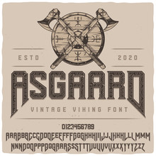 Vintage Label Font Named Asgaard. Strong Typeface With Capital And Small Letters And Numbers For Any Your Design Like Posters, T-shirts, Logo, Labels Etc.
