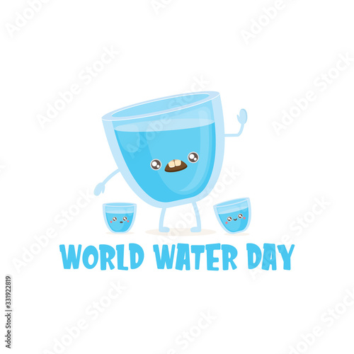 Fototapeta World water day greeting card or banner design template with funny cartoon smiling water glass character isolated on white background . International water day concept vector illustration obraz na płótnie